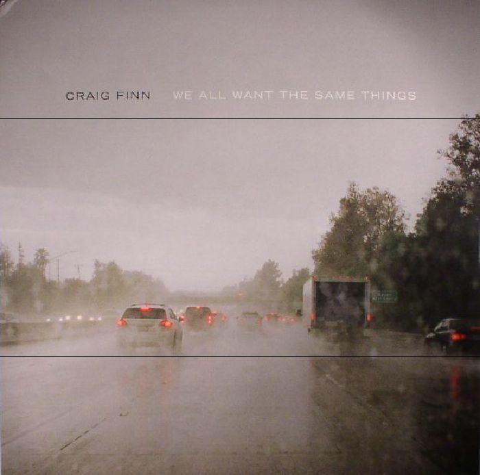 FINN, Craig - We All Want The Same Things