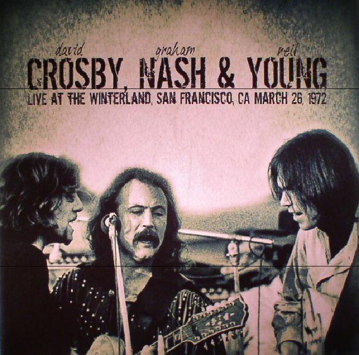 CROSBY NASH & YOUNG aka CROSBY, David/GRAHAM NASH/NEIL YOUNG - Live At The Winterland San Francisco CA March 26th 1972