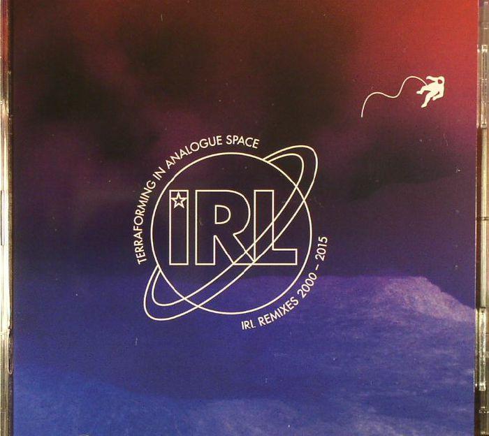 VARIOUS - Terraforming In Analogue Space IRL Remixes 2000-2015