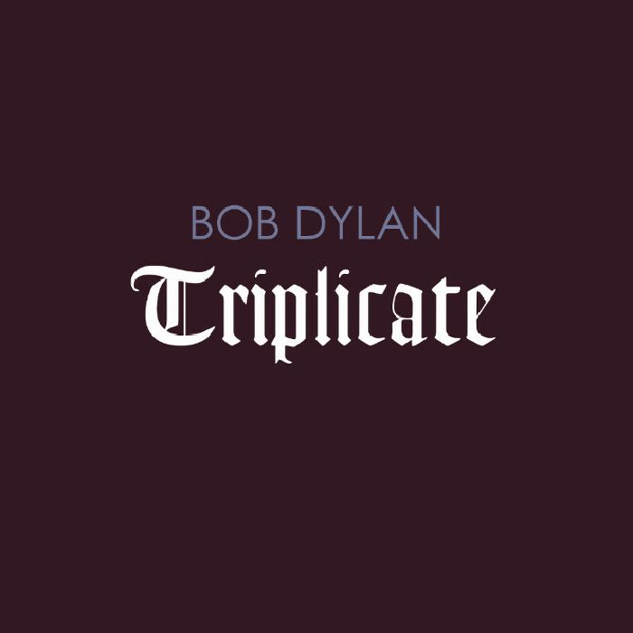 DYLAN, Bob - Triplicate (Deluxe Edition)