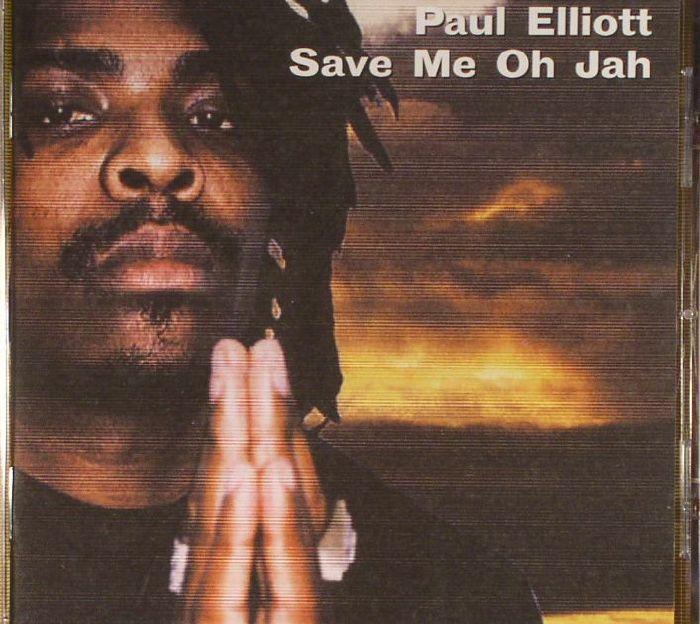 ELLIOTT, Paul - Save Me Oh Jah