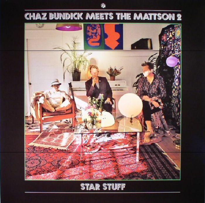 BUNDICK, Chaz meets THE MATTSON 2 - Star Stuff