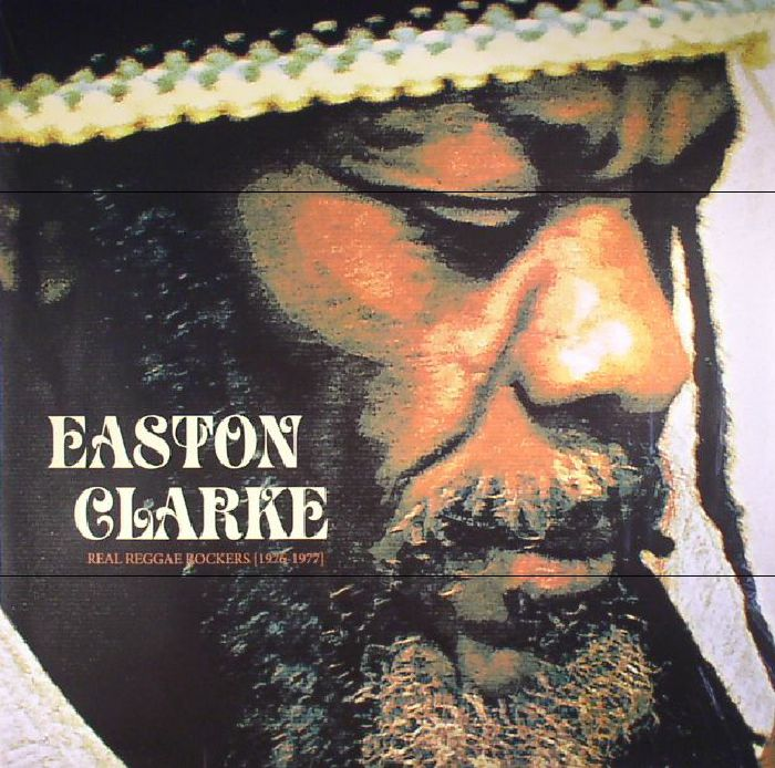 CLARKE, Easton - Real Reggae Rockers [1976-1977]
