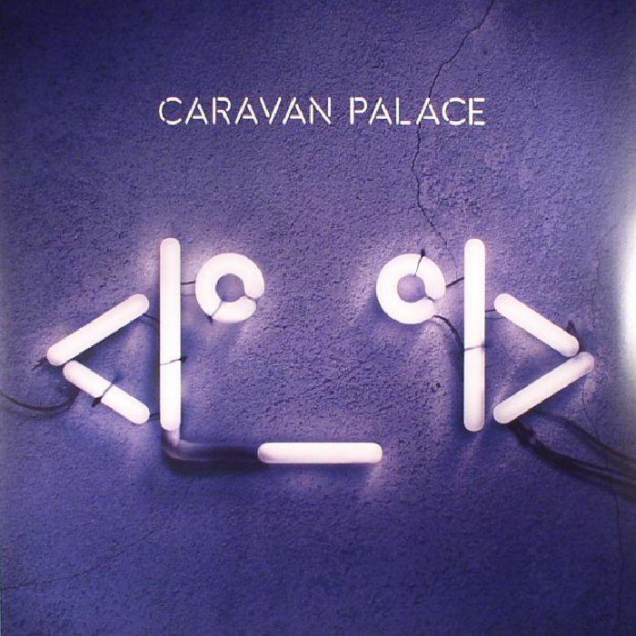 CARAVAN PALACE - <I_I> (reissue)