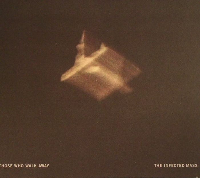 THOSE WHO WALK AWAY - The Infected Mass