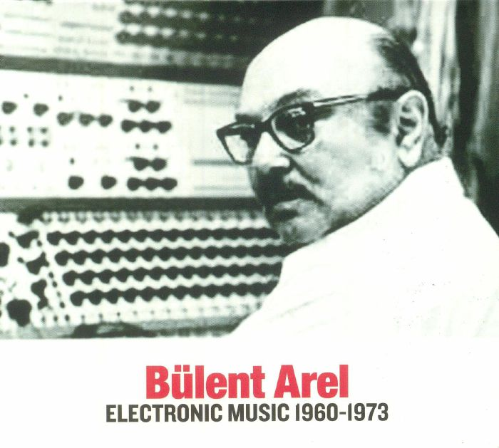 AREL, Bulent - Electronic Music 1960-1973