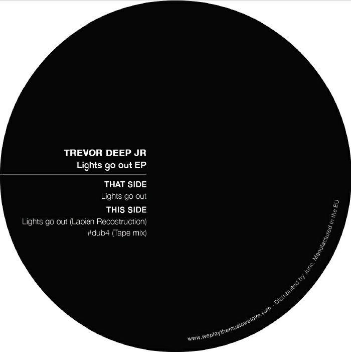 TREVOR DEEP JR - Lights Go Out EP (feat Lapien mix)