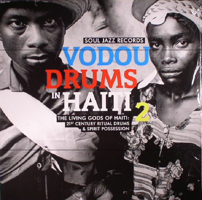 VARIOUS - Vodou Drums In Haiti 2: The Living Gods Of Haiti 21st Century Ritual Drums & Spirit Possession