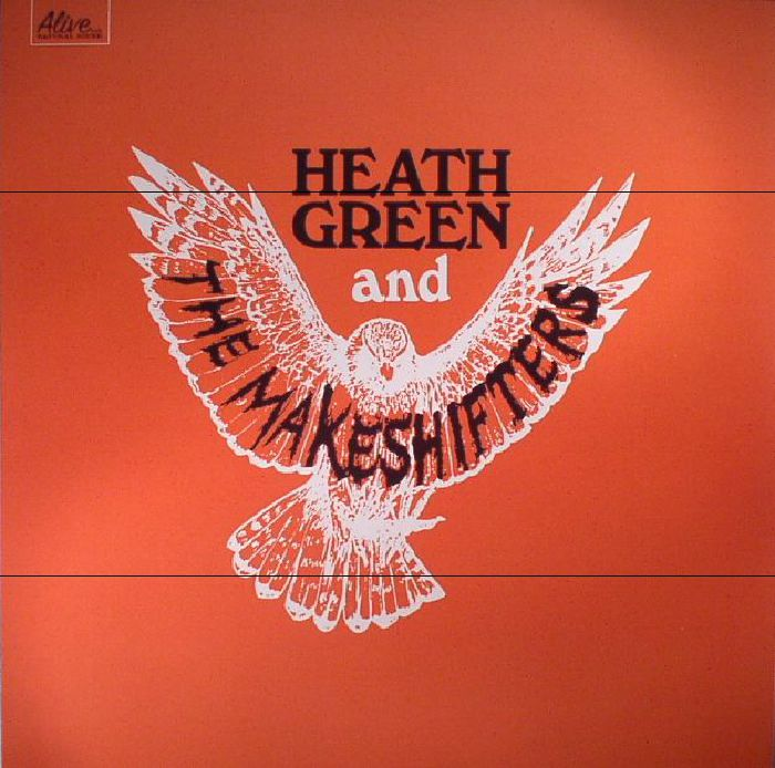 GREEN, Heath & THE MAKESHIFTERS - Heath Green & The Makeshifters