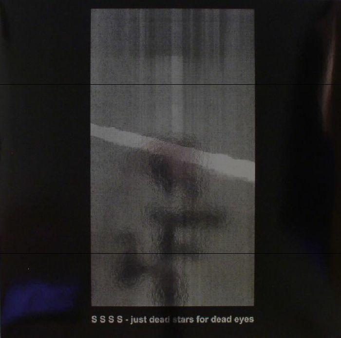 SSSS - Just Dead Stars For Dead Eyes
