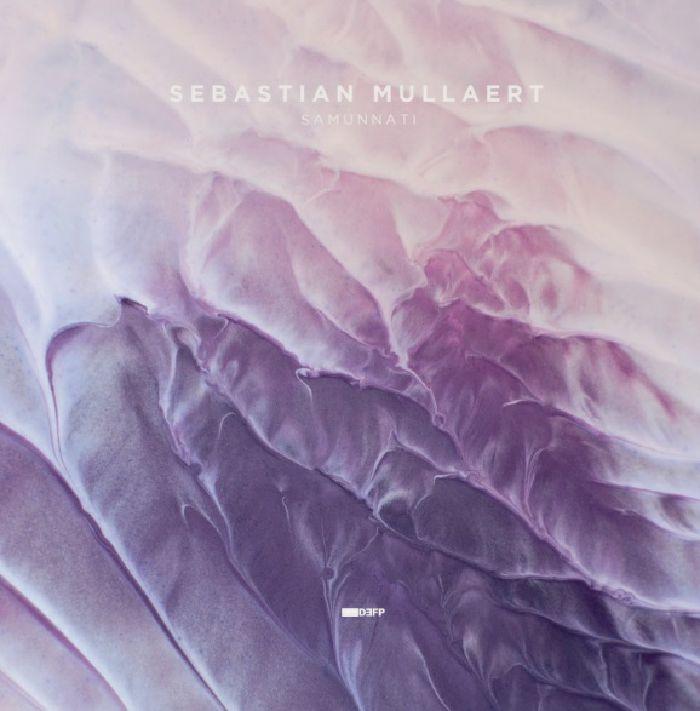 MULLAERT, Sebastian - Samunnati (feat Wa Wu We, Knutsson/Berg, Daniel[i], Joseph S Joyce mixes)