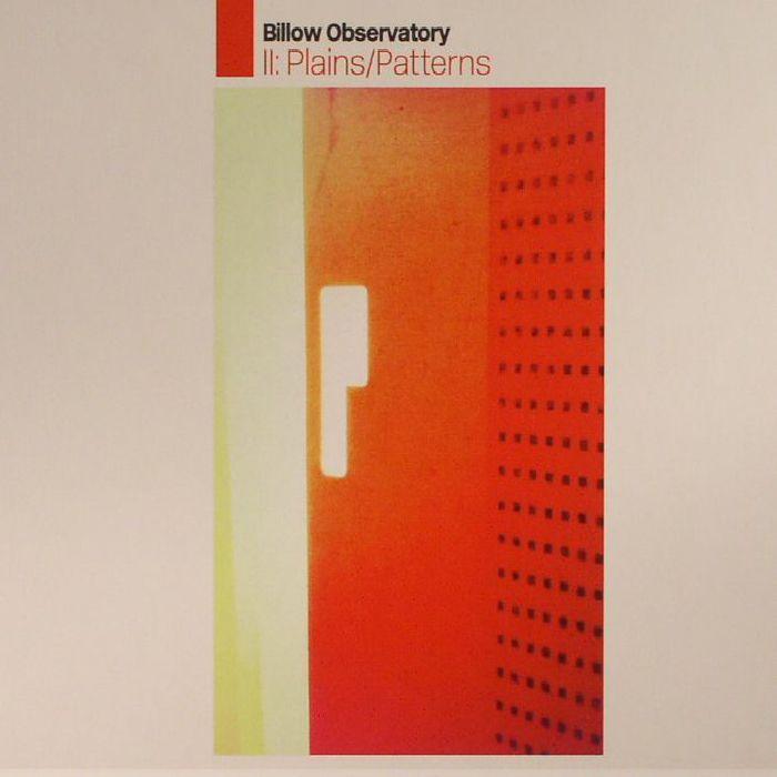 BILLOW OBSERVATORY - II: Plains/Patterns
