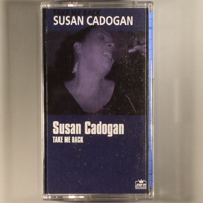 CADOGAN, Susan - Take Me Back