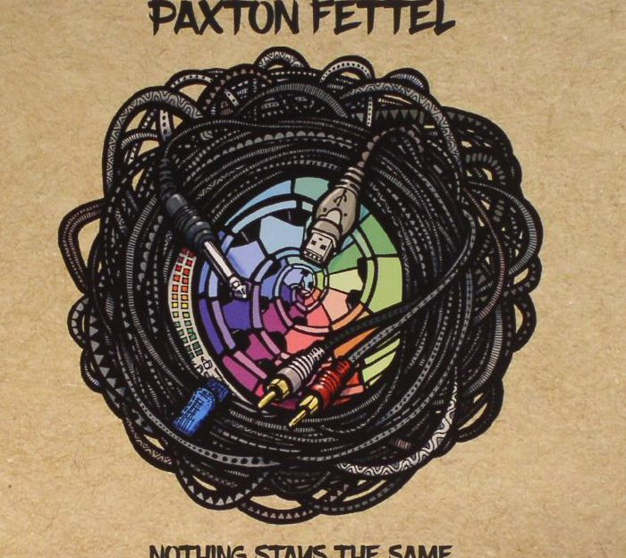 FETTEL, Paxton - Nothing Stays The Same