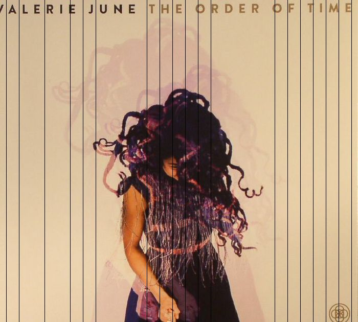 JUNE, Valerie - The Order Of Time