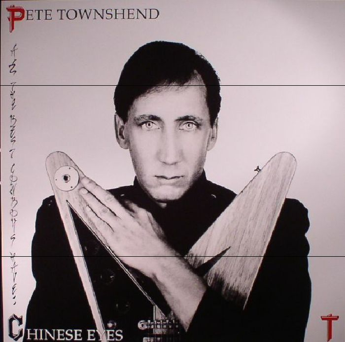 TOWNSHEND, Pete - All The Best Cowboys Have Chinese Eyes (reissue) (half speed remastered)