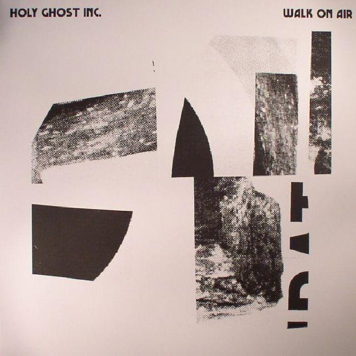 HOLY GHOST INC - Walk On Air