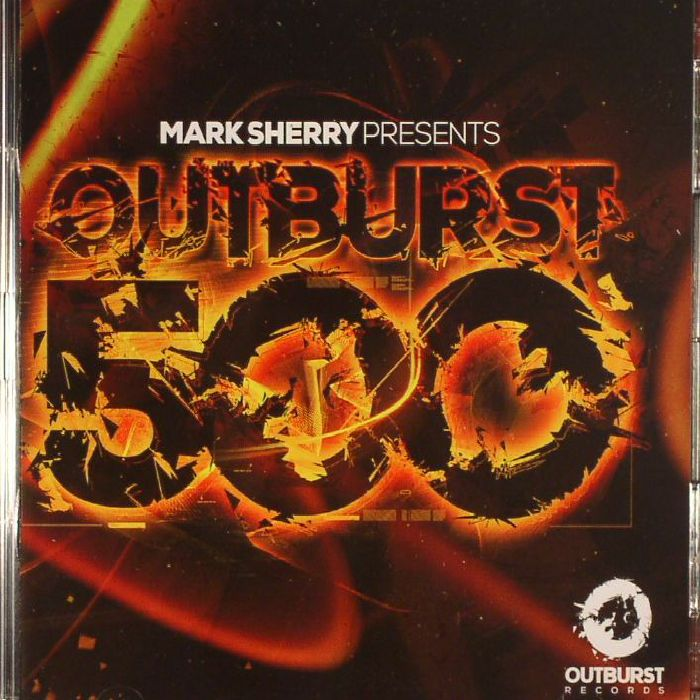 SHERRY, Mark/VARIOUS - Outburst 500