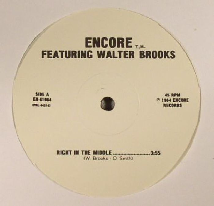 ENCORE feat WALTER BROOKS - Right In The Middle