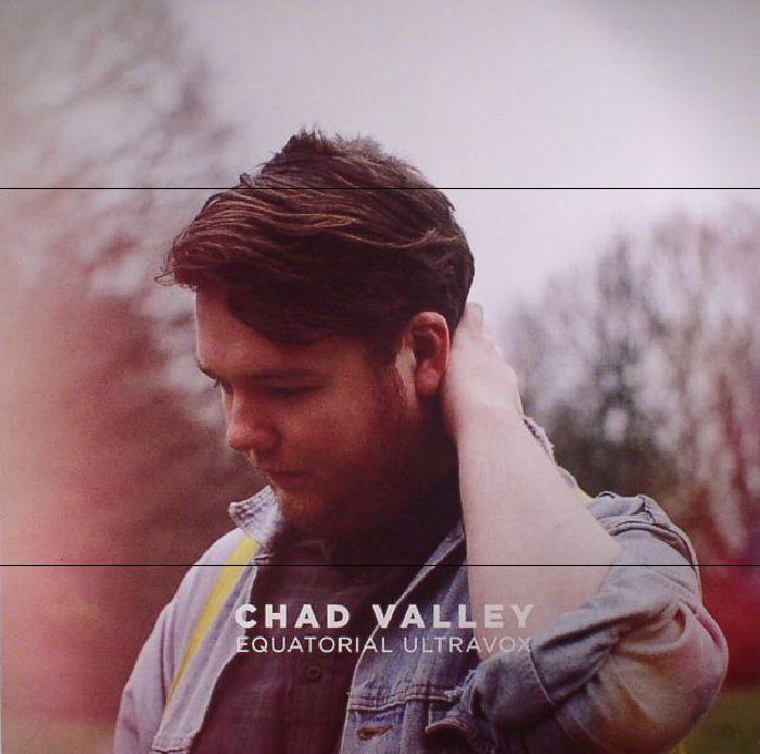 CHAD VALLEY - Equatorial Ultravox Addendum
