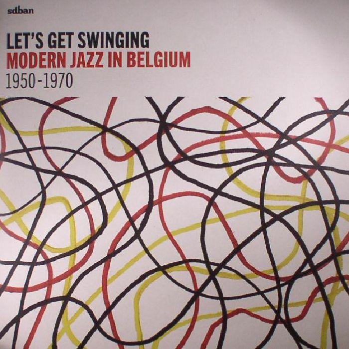 VARIOUS - Let's Get Swinging: Modern Jazz In Belgium 1950-1970