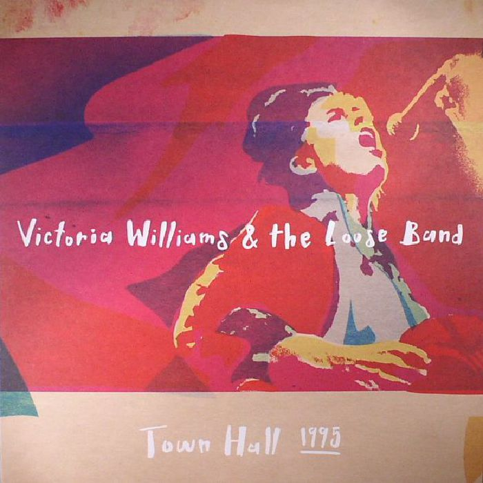 WILLIAMS, Victoria/THE LOOSE BAND - Town Hall 1995 (Record Store Day 2017)
