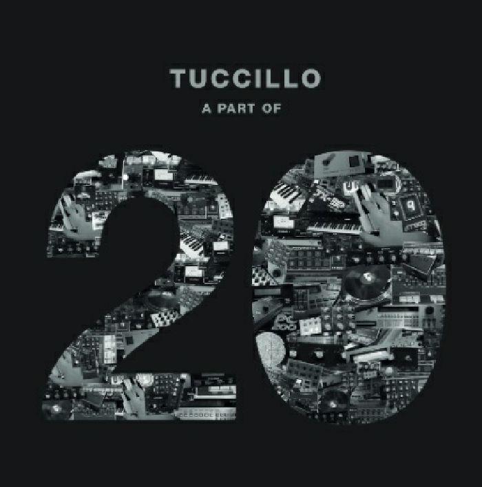 TUCCILLO - A Part Of 20