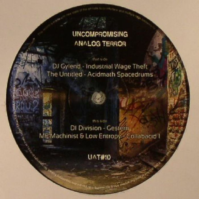 DJ GYLEND/THE UNTITLED/DI DIVISION/MF MACHINIST/LOW ENTROPY - Uncompromising Analog Terror #10