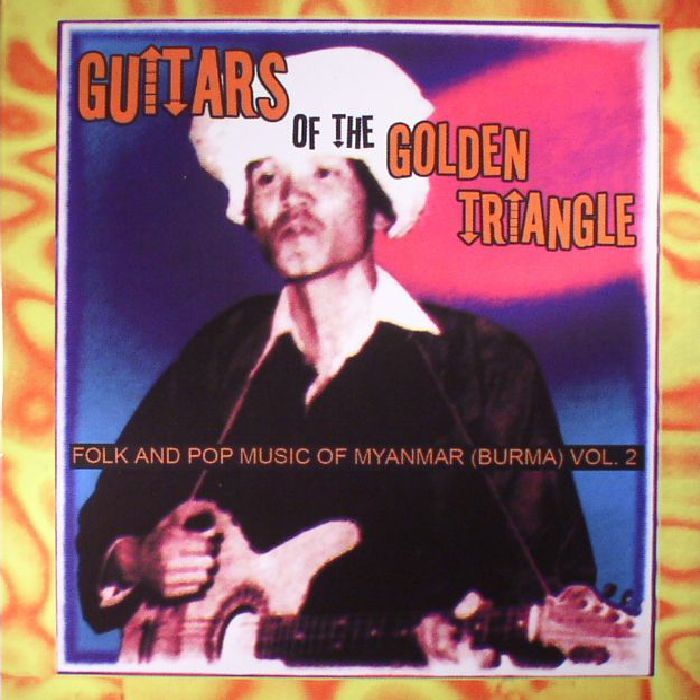 VARIOUS - Guitars Of The Golden Triangle: Folk & Pop Music Of Myanmar Burma Vol 2 (Record Store Day 2017)