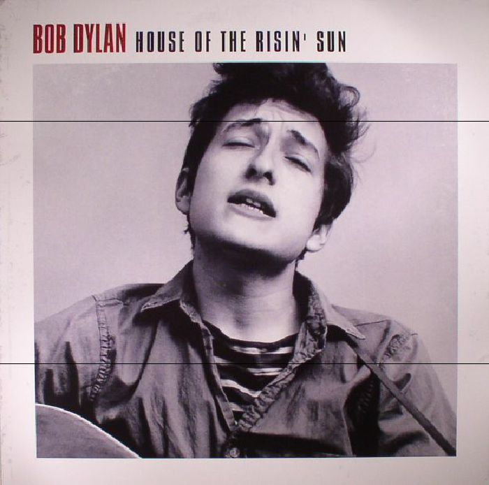 DYLAN, Bob - House Of The Risin' Sun