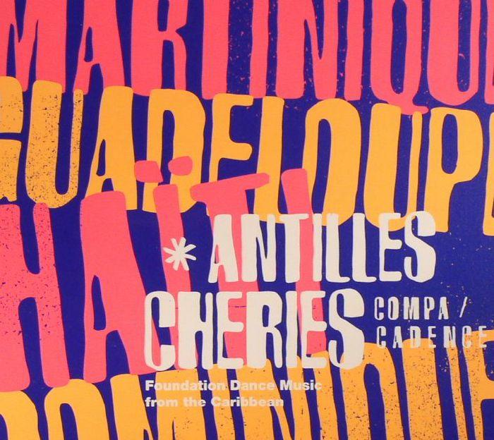 VARIOUS - Antilles Cheries: Compa/Cadence