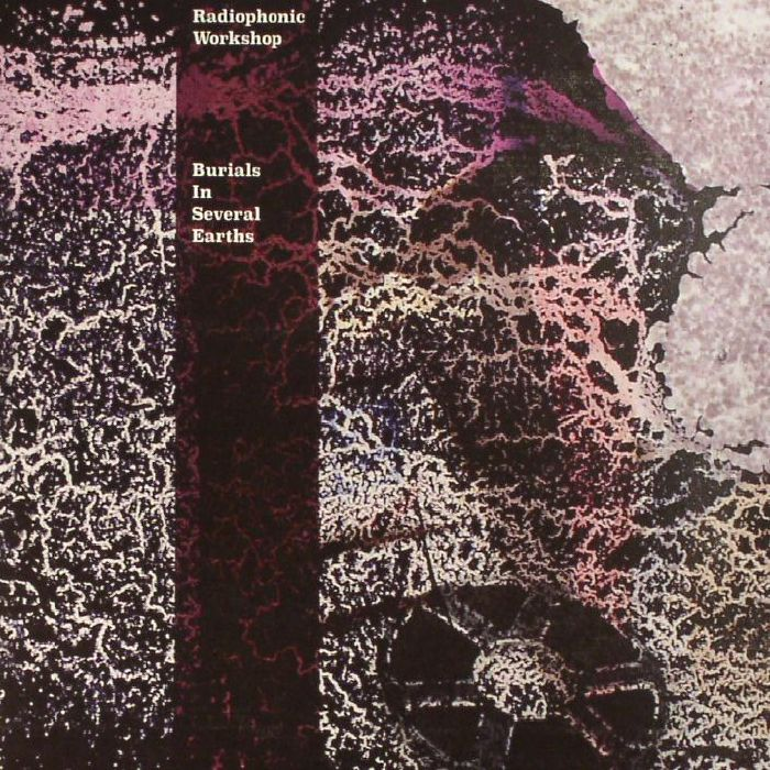 RADIOPHONIC WORKSHOP, The - Burials In Several Earths