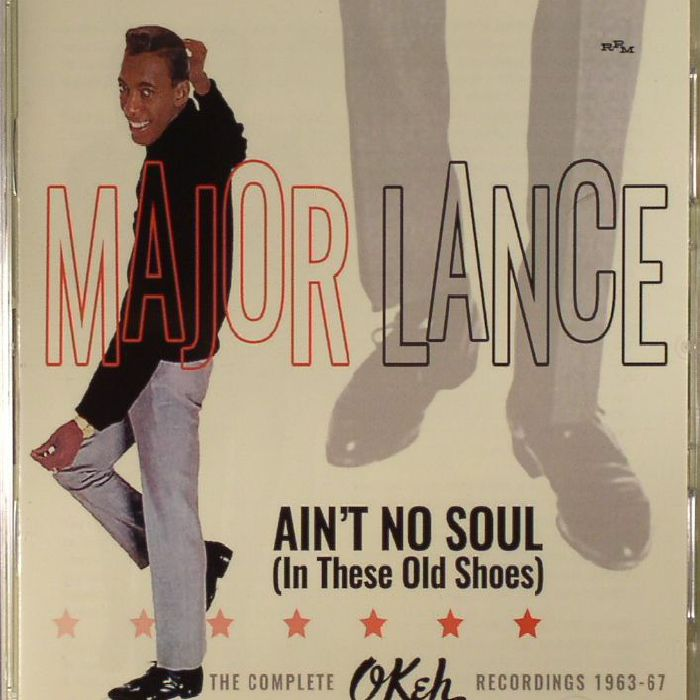 MAJOR LANCE - Ain't No Soul (In These Old Shoes): The Complete Okeh Recordings 1963-67
