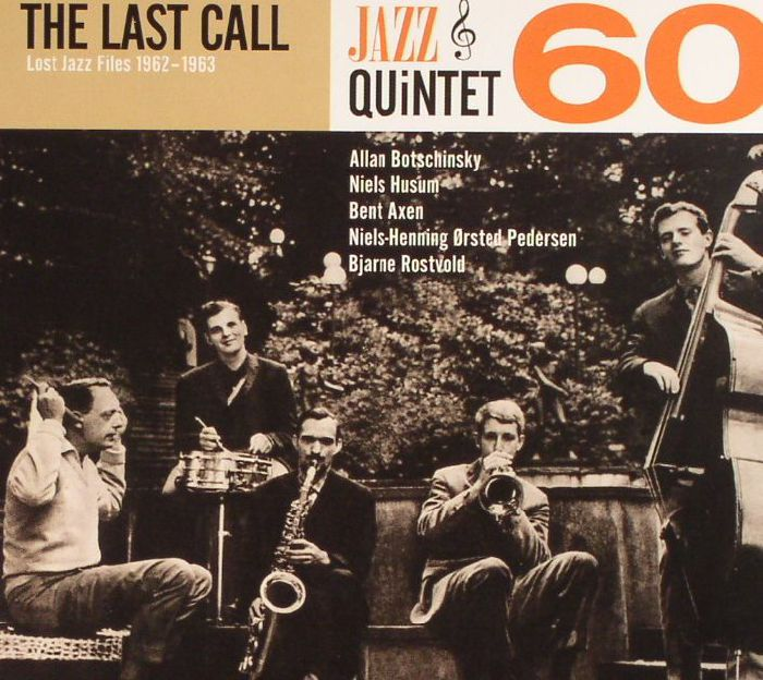 JAZZ QUINTET 60 - The Last Call: Lost Jazz Files 1962-1963