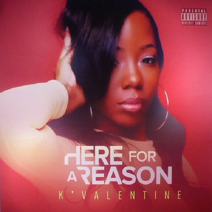 K VALENTINE - Here For A Reason