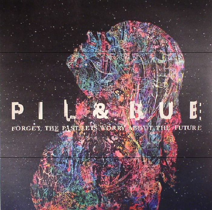 PIL & BUE - Forget The Past Let's Worry About The Future