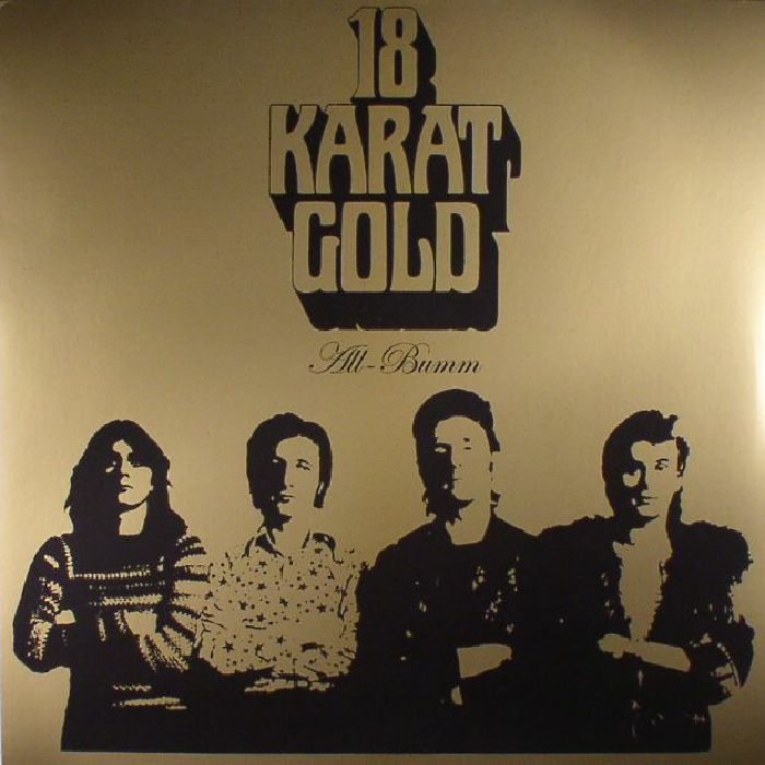 18 KARAT GOLD - All Bumm (reissue)