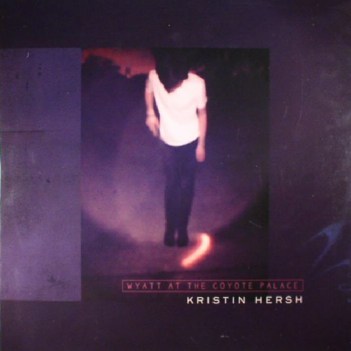 HERSH, Kristin - Wyatt At The Coyote Palace