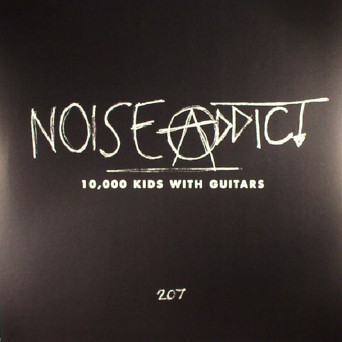 NOISE ADDICT - 10,000 Kids With Guitars (Record Store Day 2017)