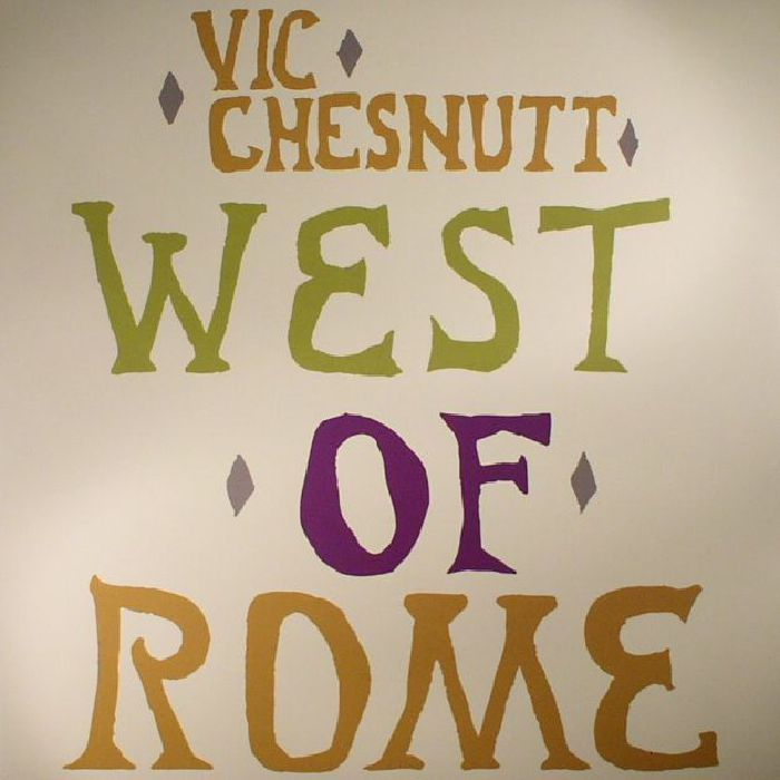 CHESNUTT, Vic - West Of Rome (Record Store Day 2017)