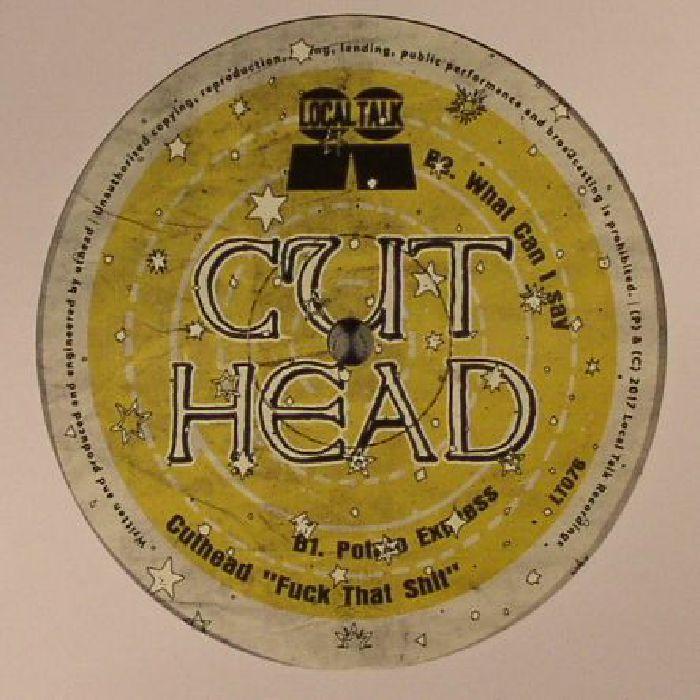 CUTHEAD - Fuck That Shit