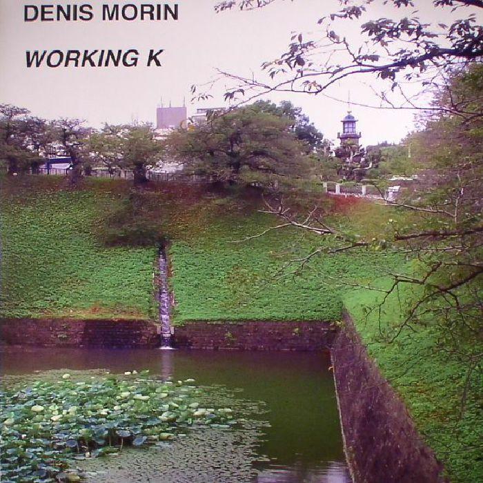 MORIN, Dennis - Working K