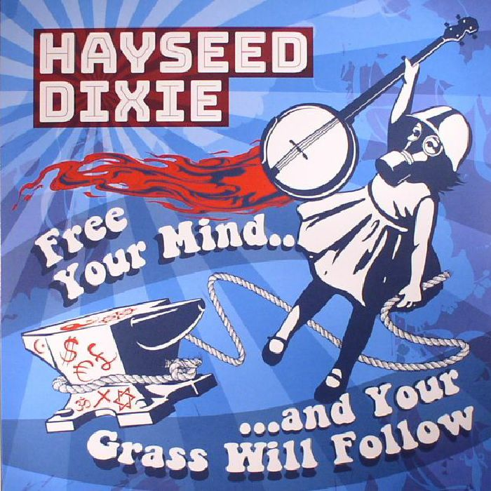 HAYSEED DIXIE - Free Your Mind & Your Grass Will Follow (Record Store Day 2017)