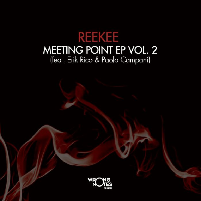 REEKEE - Meeting Point EP Vol 2 (Feat Erik Rico & Paolo Campani)