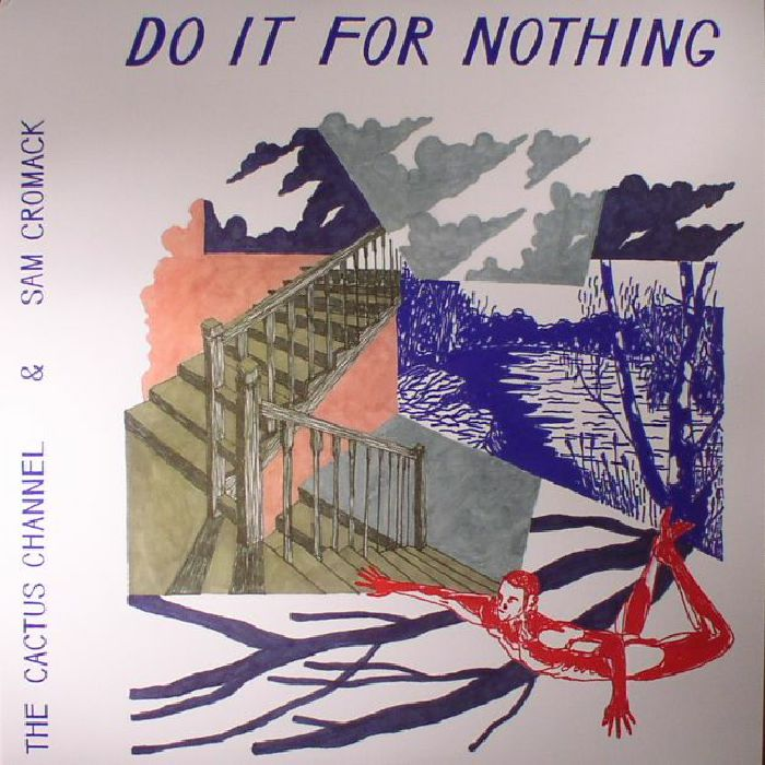 CACTUS CHANNEL, The/SAM CROMACK - Do It For Nothing