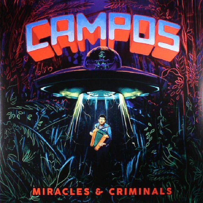 CAMPOS - Miracles & Criminals