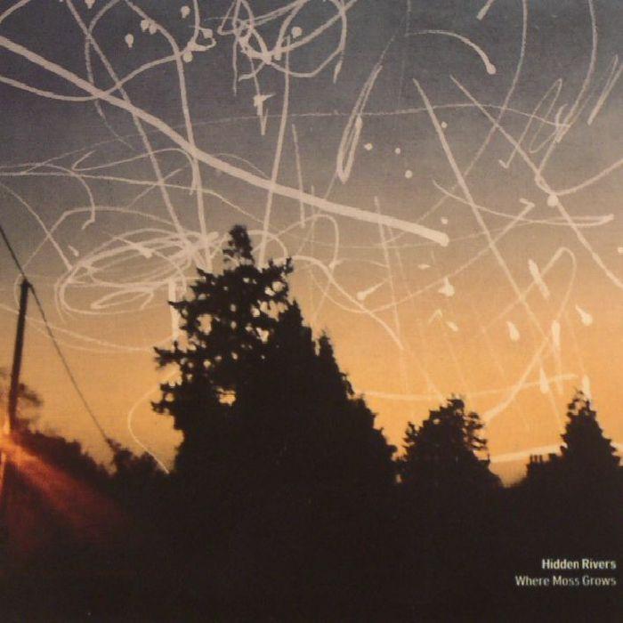 HIDDEN RIVERS - Where Moss Grows