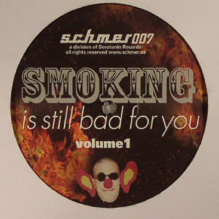 PROTOTYPE 909/DIETRICH SCHOENEMANN/DJ RX5/BPMF/RHIZOME/HERO/VICTIM/THE WISE CAUCASIAN - Smoking Is Still Bad For You Volume 1