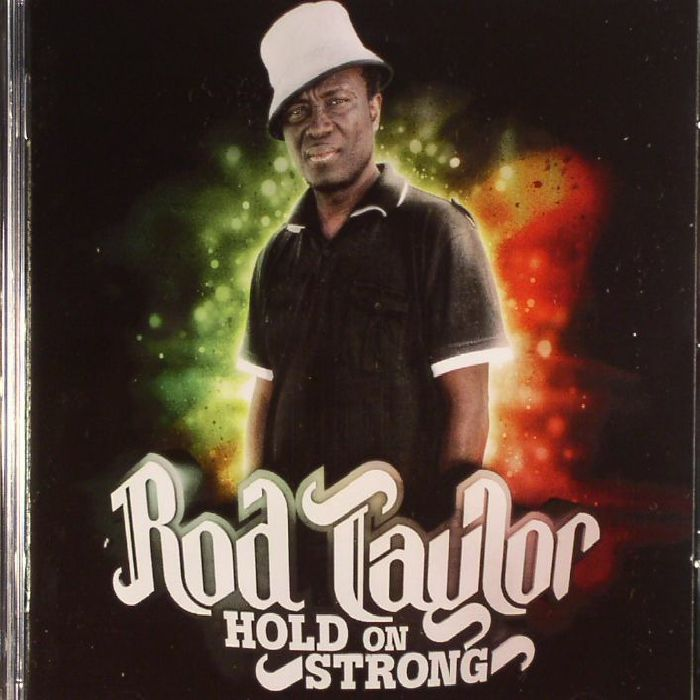 TAYLOR, Rod - Hold On Strong