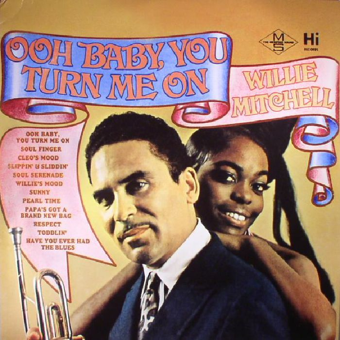 MITCHELL, Willie - Ooh Baby You Turn Me On